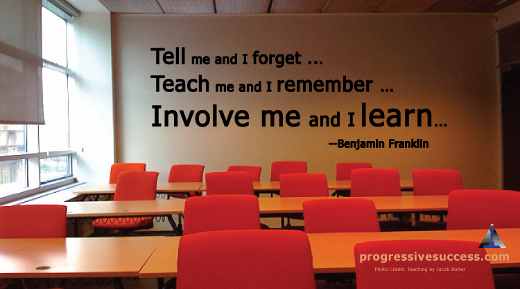 Tell ... Teach ... Involve!